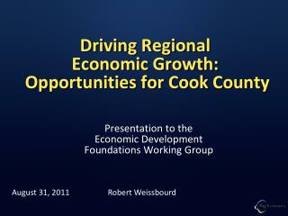 Driving Regional  Economic Growth:  Opportunities for Cook County