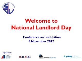 Welcome to National Landlord Day Conference and exhibition 6 November 2012