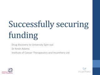Successfully securing funding