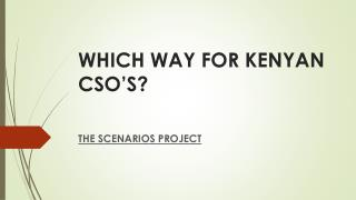 WHICH WAY FOR KENYAN CSO'S?