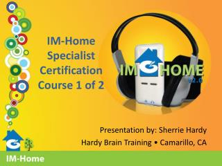 IM-Home Specialist Certification Course 1 of 2