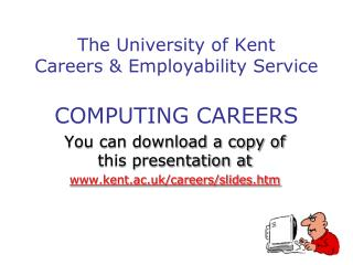The University of Kent Careers & Employability Service COMPUTING  CAREERS