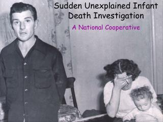 Sudden Unexplained Infant Death Investigation A National Cooperative