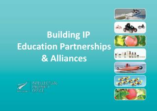 Building IP Education Partnerships & Alliances