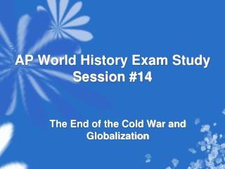 AP World History Exam Study Session #14