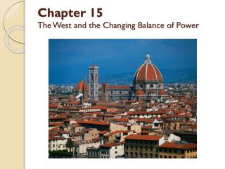 Chapter 15 The West and the Changing Balance of Power