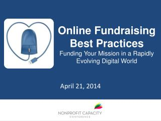 Online Fundraising  Best Practices Funding Your Mission in a Rapidly Evolving Digital World