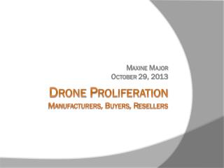 Drone Proliferation Manufacturers, Buyers, Resellers