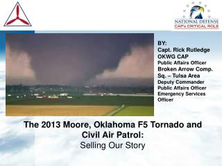 The 2013 Moore, Oklahoma F5 Tornado and  Civil Air Patrol:  Selling Our Story