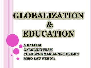 GLOBALIZATION  &  EDUCATION