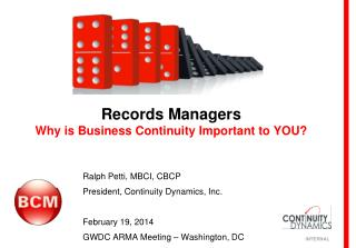 Records Managers Why is Business Continuity Important to YOU?