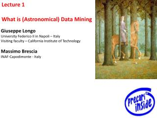 Lecture  1 What is  ( Astronomical ) Data  Mining