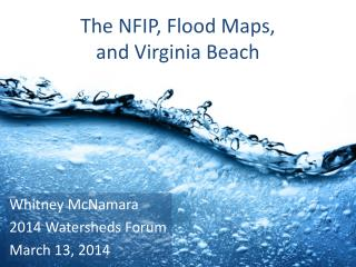 The NFIP, Flood Maps, and Virginia Beach