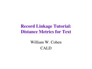 Record Linkage Tutorial:  Distance Metrics for Text