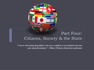 Part Four:                               Citizens, Society & the State