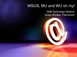 WSUS, MU and WU oh my!