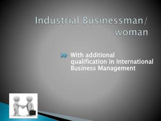 Industrial  Businessman /  woman