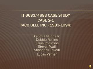 IT 6683/4683 Case Study  Case 2-1 Taco Bell Inc. (1983-1994)