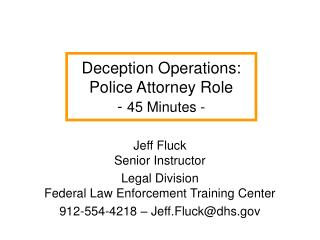 Deception Operations:  Police Attorney Role                                        -  45 Minutes -