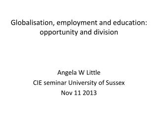 Globalisation, employment and education:  opportunity and division