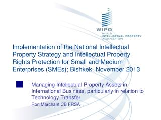Managing Intellectual Property Assets in International Business,  particularly in relation to Technology Transfer Ron Ma