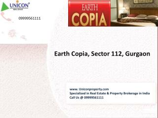Earth Copia Gurgaon|09999561111|Property in Gurgaon