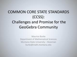 COMMON CORE STATE STANDARDS (CCSS):   Challenges and Promise for the  GeoGebra  Community