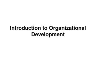 Introduction to Organizational Development