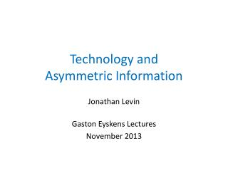 Technology and  Asymmetric Information