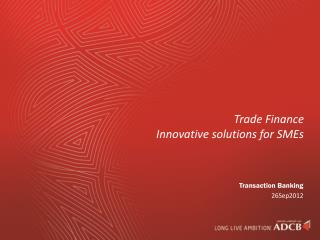 Trade Finance  I nnovative  solutions for SMEs