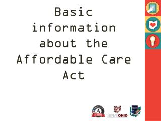 Basic information about the Affordable Care Act