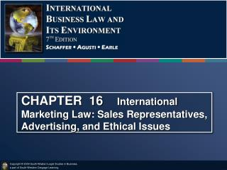 CHAPTER  16     International Marketing Law: Sales Representatives, Advertising, and Ethical Issues