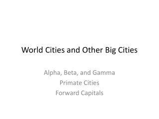 World Cities and Other Big Cities