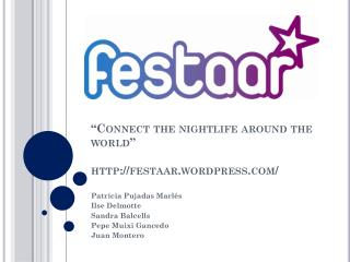 """ Connect the nightlife around the world "" http://festaar.wordpress.com/"
