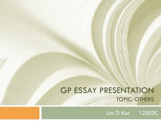 GP essay presentation Topic: others