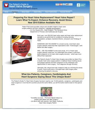 """Adam Pick's book provides unique and valuable insight to heart valve surgery patients and their caregivers.  I strongl"
