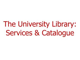 The University Library: Services & Catalogue