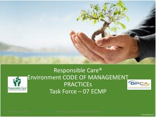 Responsible  Care® Environment CODE OF MANAGEMENT PRACTICEs  Task Force – 07 ECMP