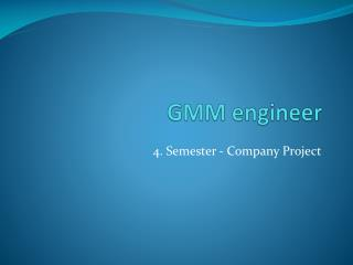 GMM  engineer