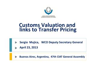 Customs Valuation and  links to Transfer Pricing