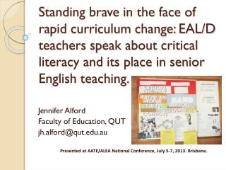Jennifer Alford Faculty of Education, QUT jh.alford@qut.edu.au 	Presented at AATE/ALEA National Conference, July 5-7, 20