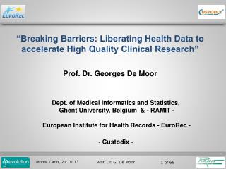 """Breaking Barriers: Liberating Health Data to accelerate High Quality Clinical Research"""