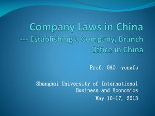 Company Laws in China --- Establishing a Company, Branch Office in China