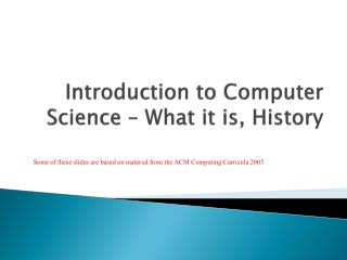 Introduction to Computer Science – What it is, History