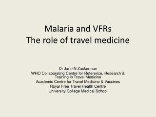 Malaria and VFRs The role of travel medicine