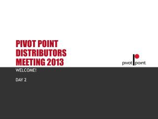 PIVOT POINT DISTRIBUTORS MEETING 2013