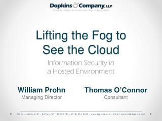 Lifting the Fog to  See the Cloud