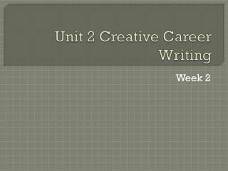Unit 2 Creative Career Writing