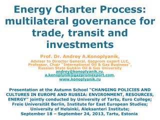 Energy Charter Process: multilateral governance for trade, transit and investments