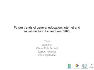 Future trends  of general  education , internet and social media  in Finland  year  2023